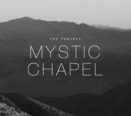 "A Journey in Word and Song: The Project's ""Mystic Chapel"""